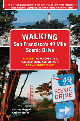 Walking San Francisco's 49 Mile Scenic Drive: Explore the Famous Sites, Neighborhoods, and Vistas in 17 Enchanting Walks Cover Image