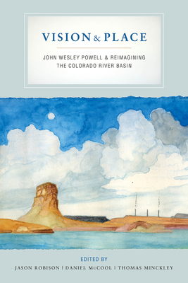 Vision and Place: John Wesley Powell and Reimagining the Colorado River Basin Cover Image