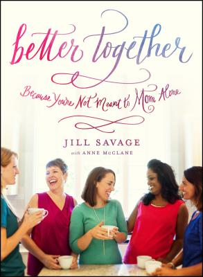 Better Together: Because You're Not Meant to Mom Alone Cover Image