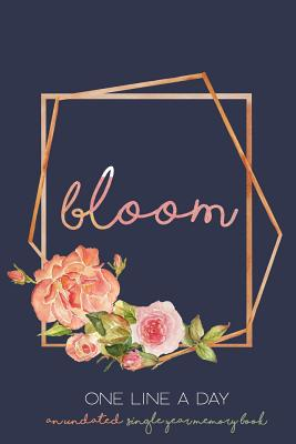 Bloom One Line a Day: an Undated Single Year Memory Book Cover Image