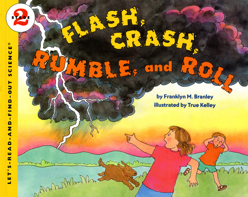 Flash, Crash, Rumble, and Roll (Let's-Read-and-Find-Out Science 2) Cover Image
