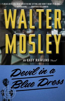 Devil in a Blue Dress: An Easy Rawlins Novel (Easy Rawlins Mystery #1) Cover Image