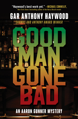 Good Man Gone Bad: An Aaron Gunner Mystery (Aaron Gunner Mysteries) Cover Image