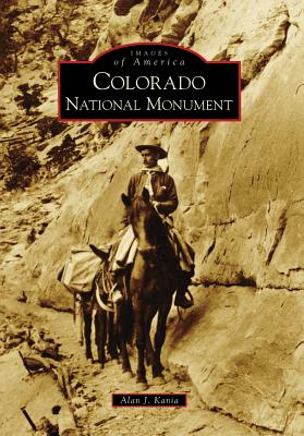 Colorado National Monument (Images of America (Arcadia Publishing)) Cover Image