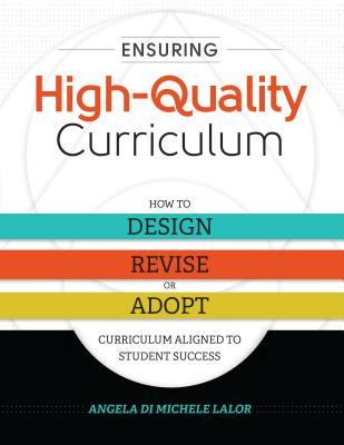 Ensuring High-Quality Curriculum: How to Design, Revise, or Adopt Curriculum Aligned to Student Success Cover Image