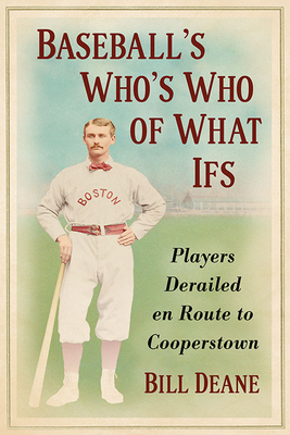 Baseball's Who's Who of What Ifs: Players Derailed En Route to Cooperstown Cover Image