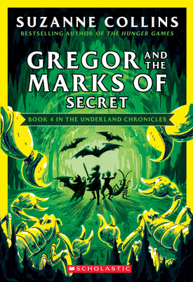 Gregor and the Marks of Secret (Underland Chronicles #4: New Edition) (The Underland Chronicles #4) Cover Image