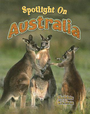 Spotlight on Australia (Spotlight on My Country) Cover Image