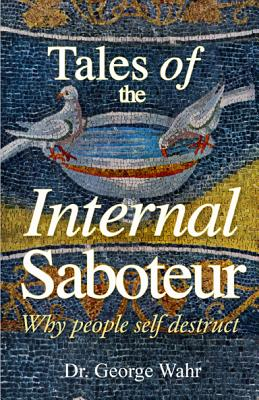 Tales of the Internal Saboteur: Why People Self Destruct Cover Image
