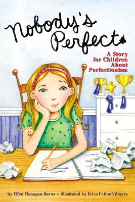 Nobody's Perfect: A Story for Children about Perfectionism Cover Image