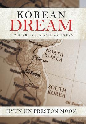 Korean Dream: A Vision for a Unified Korea Cover Image