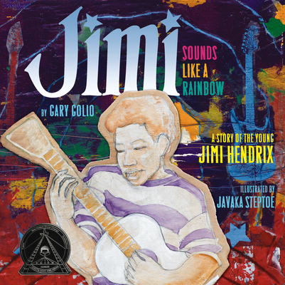 Jimi: Sounds Like a Rainbow: A Story of the Young Jimi Hendrix Cover Image
