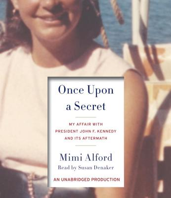 Once Upon a Secret: My Affair with President John F. Kennedy and Its Aftermath Cover Image