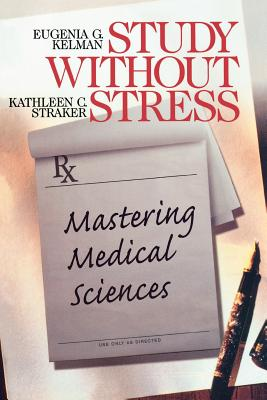 Study Without Stress: Mastering Medical Sciences (Surviving Medical School) Cover Image