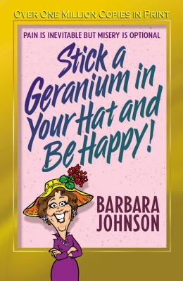 Stick a Geranium in Your Hat and Be Happy Cover Image