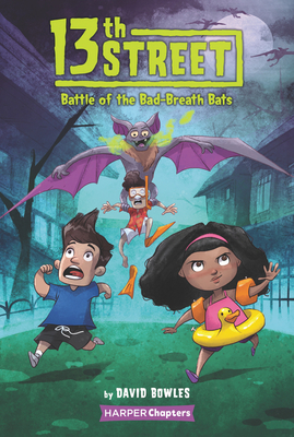 13th Street #1: Battle of the Bad-Breath Bats (HarperChapters) Cover Image