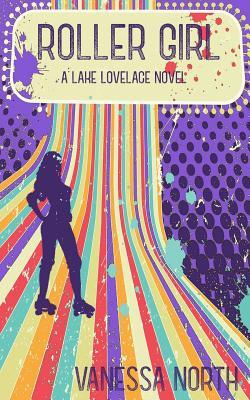 Roller Girl (Lake Lovelace #3) Cover Image