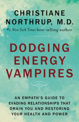 Dodging Energy Vampires: An Empath's Guide to Evading Relationships That Drain You and Restoring Your Health and Power Cover Image