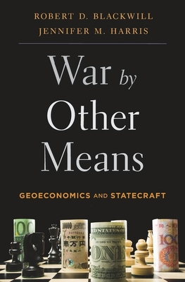 War by Other Means: Geoeconomics and Statecraft Cover Image