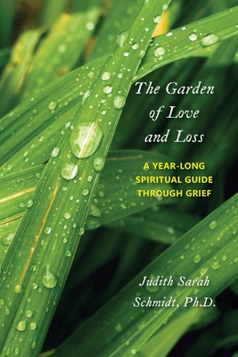 The Garden of Love and Loss: A Year-Long Spiritual Guide Through Grief Cover Image