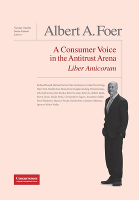Albert A. Foer Liber Amicorum: A Consumer Voice in the Antitrust Arena Cover Image