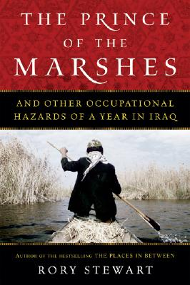 The Prince of the Marshes: And Other Occupational Hazards of a Year in Iraq Cover Image