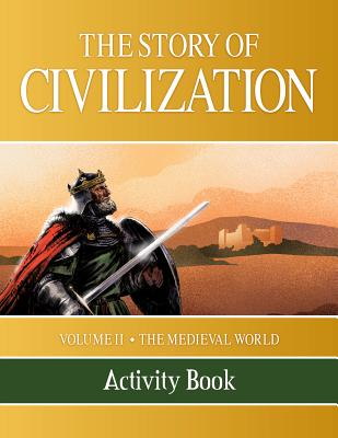 The Story of Civilization: Volume II - The Medieval World Activity Book Cover Image