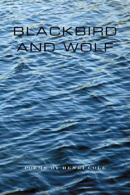 Blackbird and Wolf: Poems Cover Image