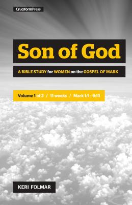 Son of God: A Bible Study for Women on the Book of Mark (Vol. 1) Cover Image