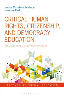 Critical Human Rights, Citizenship, and Democracy Education Entanglements and Regenerations (Bloomsbury Critical Education) Cover Image