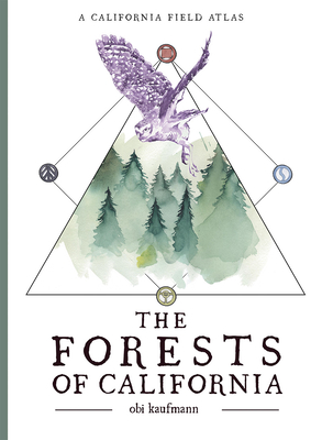 The Forests of California: A California Field Atlas Cover Image