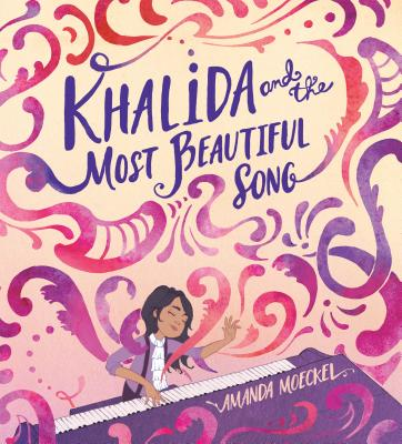 Khalida and the Most Beautiful Song by Amanda Moeckel
