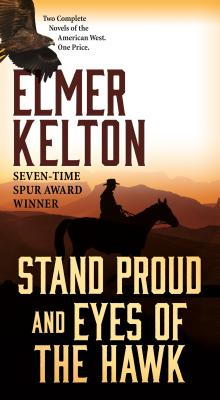 Stand Proud and Eyes of the Hawk: Two Complete Novels of the American West Cover Image