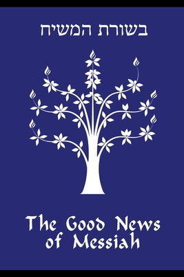 The Good News of Messiah Cover Image