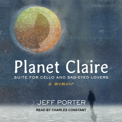 Planet Claire Lib/E: Suite for Cello and Sad-Eyed Lovers Cover Image