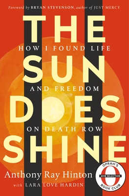 The Sun Does Shine: How I Found Life and Freedom on Death Row (Oprah's Book Club Summer 2018 Selection) Cover Image