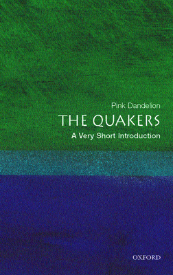 The Quakers: A Very Short Introduction (Very Short Introductions) Cover Image