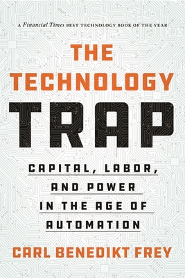 The Technology Trap: Capital, Labor, and Power in the Age of Automation Cover Image
