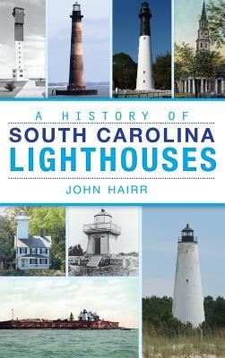 A History of South Carolina Lighthouses Cover Image