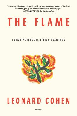 The Flame Leonard Cohen, Picador, $18,
