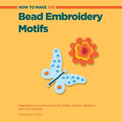 How to Make 100 Bead Embroidery Motifs Cover