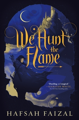 We Hunt the Flame (Sands of Arawiya #1)
