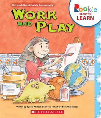 Work and Play (Rookie Ready to Learn: Out and About: In My Community) Cover Image