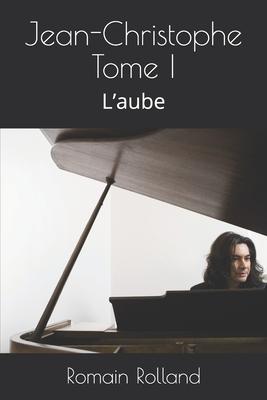Jean-Christophe Tome I: L'aube Cover Image