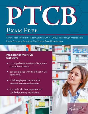 PTCB Exam Prep Review Book with Practice Test Questions 2019-2020: 4 Full-Length Practice Tests for the Pharmacy Technician Certification Board Examin Cover Image