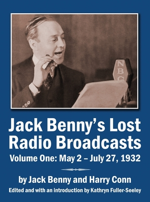 Jack Benny's Lost Radio Broadcasts Volume One: May 2 - July 27, 1932 (hardback) Cover Image