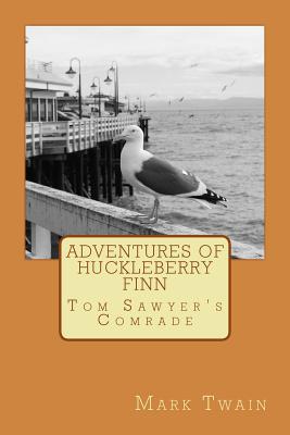 Adventures of Huckleberry Finn: Tom Sawyer's Comrade Cover Image