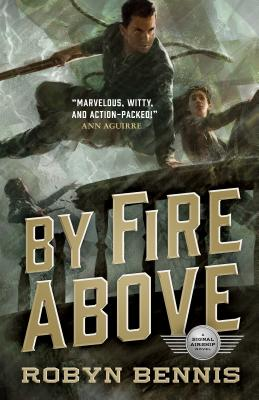 By Fire Above: A Signal Airship Novel Cover Image