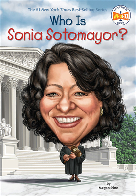 Cover for Who Is Sonia Sotomayor? (Who Was...?)