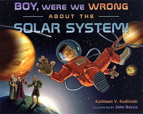 Boy, Were We Wrong about the Solar System! Cover